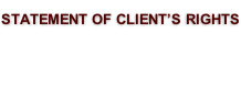 STATEMENT OF CLIENT'S RIGHTS